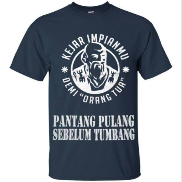 Tshirt Baju Kaos Distro Kata Kata Cap Orang Tua Kejar