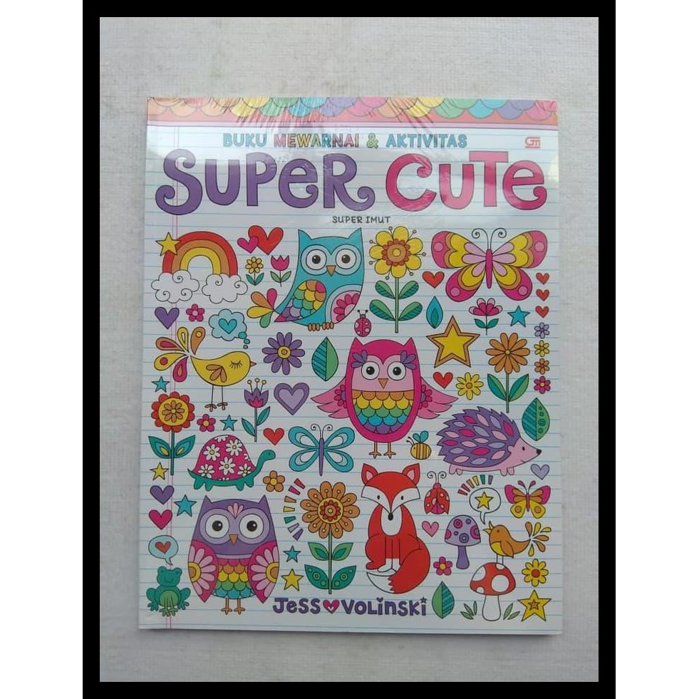 PROMO Buku Mewarnai & Aktivitas Super Imut Super Cute Oleh Jess Volinski