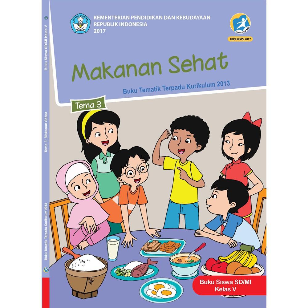 Buku Tematik Sd Kelas 5 Tema 3 Makanan Sehat K13 Revisi 2017 Shopee Indonesia