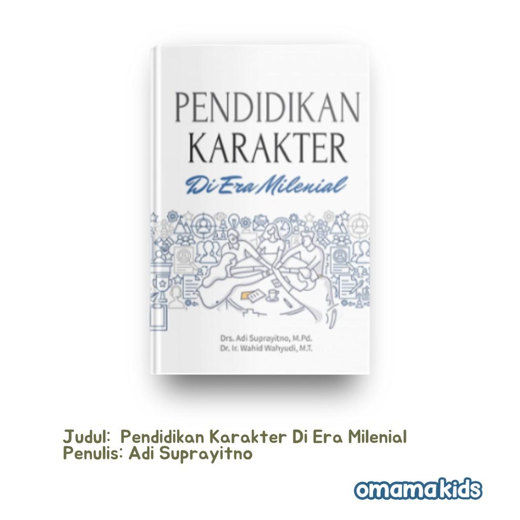 Buku Parenting Pendidikan Karakter Di Era Milenial Adi Suprayitno Deepublish Omamakids Shopee Indonesia