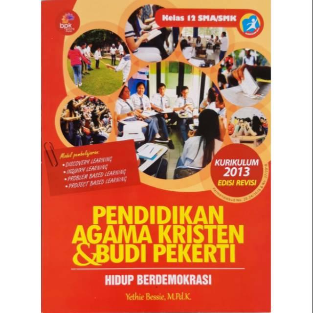 Pendidikan Agama Kristen Budi Pekerti Kelas 12 Sma Smk Kurikulum 2013 Edisi Revisi Shopee Indonesia