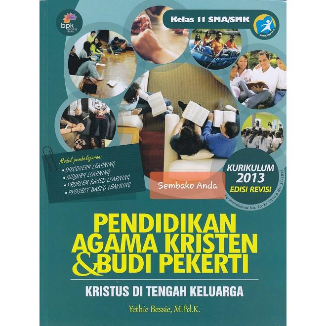 A 11 Sma Smk Edisi Revisi Pak Budi Pekerti Kurikulum 2013 Pendidikan Agama Kristen Shopee Indonesia