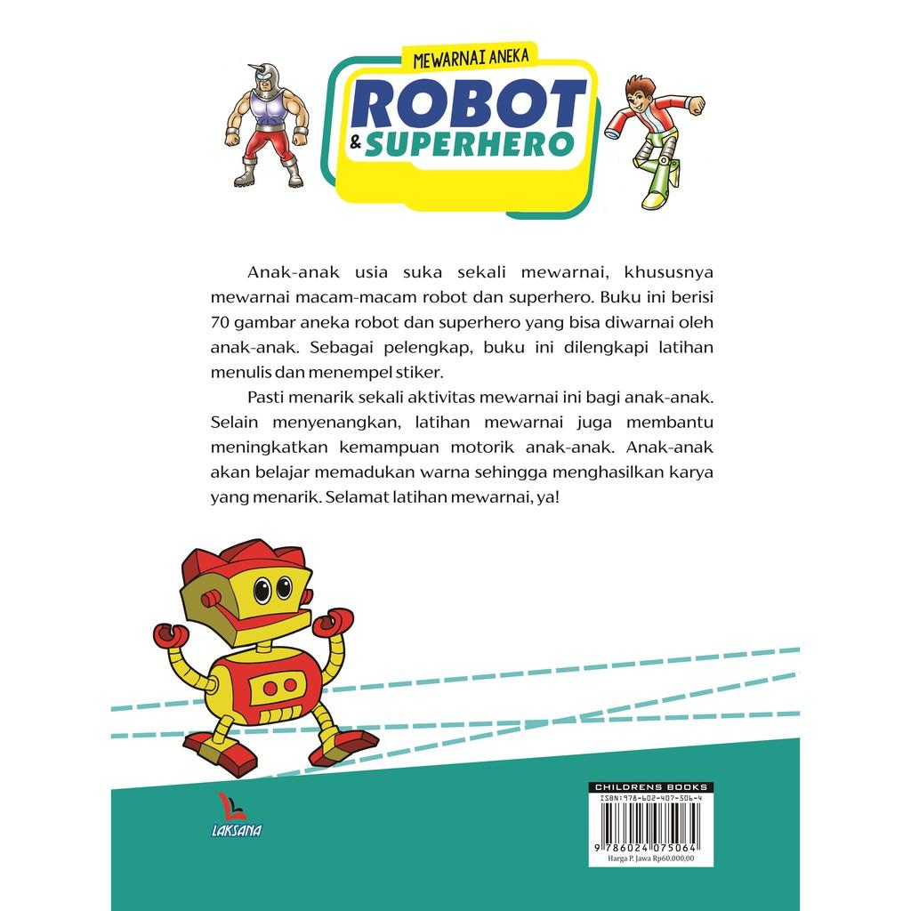 Buku Mewarnai Aneka Robot & Superhero Laksana