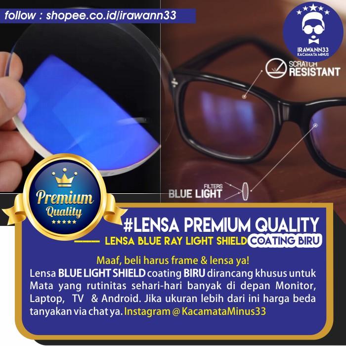 LENSA KACAMATA BLUE RAY PREMIUM ~ Lensa BLUE LIGHT SHIELD   ANTI RADIASI  KOMPUTER  92bdbbec1e