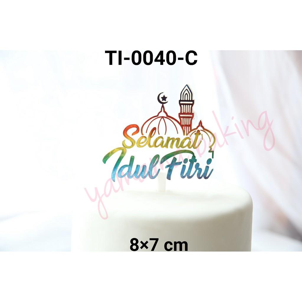 Ti 0040 C Cake Topper Kue Tulisan Selamat Idul Fitri Masjid
