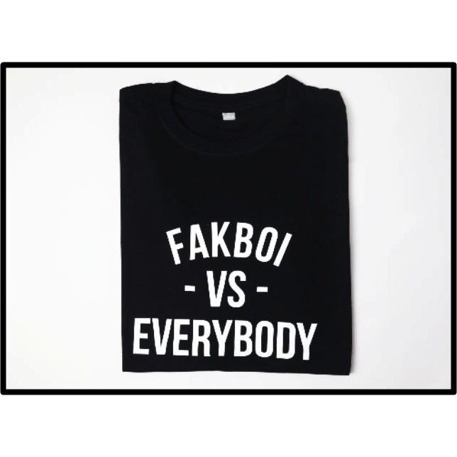 Kaos Fakboy Vs Everybody Shopee Indonesia