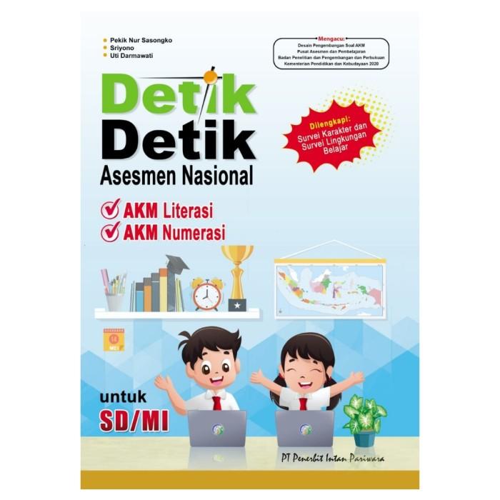Detik An Sd 2021 Asesmen Nasional Sd /Mi Akm Numerasi Dan Akm Literasi - Tanpa Kunci LIMITED