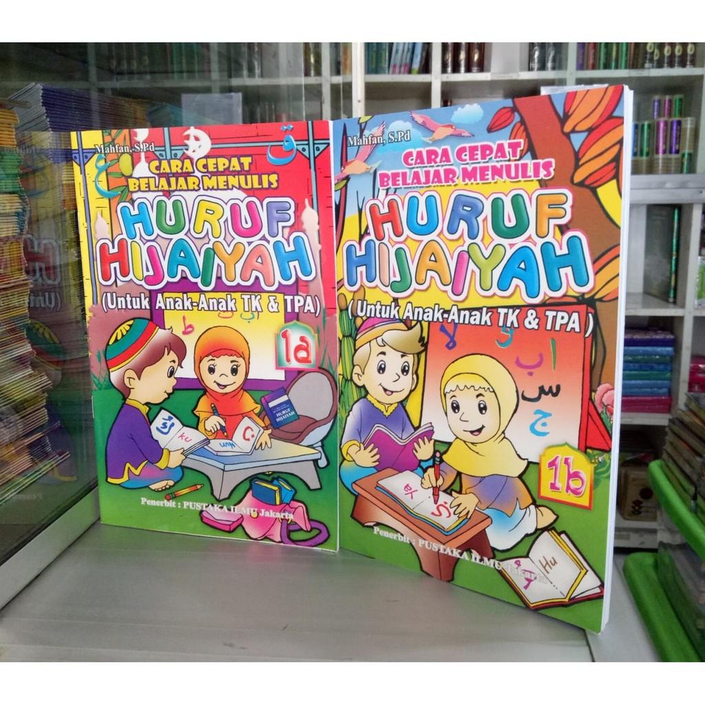 Cara Mengajari Anak Membaca Dan Menulis Dengan Cepat: Latihan Menulis Huruf Hijaiyah Dengan Mudah Modul Pelajaran