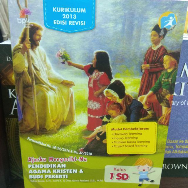 Pendidikan Agama Kristen Dan Budi Pekerti Sd Kelas 1 2 3 4 5 6 Kk 2013 Revisi Shopee Indonesia