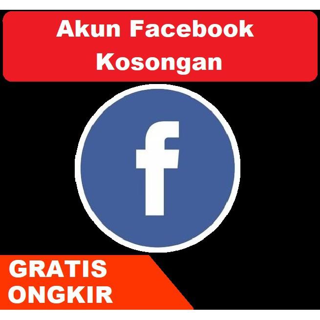 Jual Akun fb Kosongan Termurah - Jual akun Facebook Kosongan -Sell Facebook Account