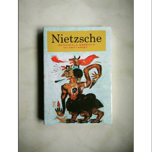 Senjakala Berhala Dan Anti-Krist - Nietzsche ...