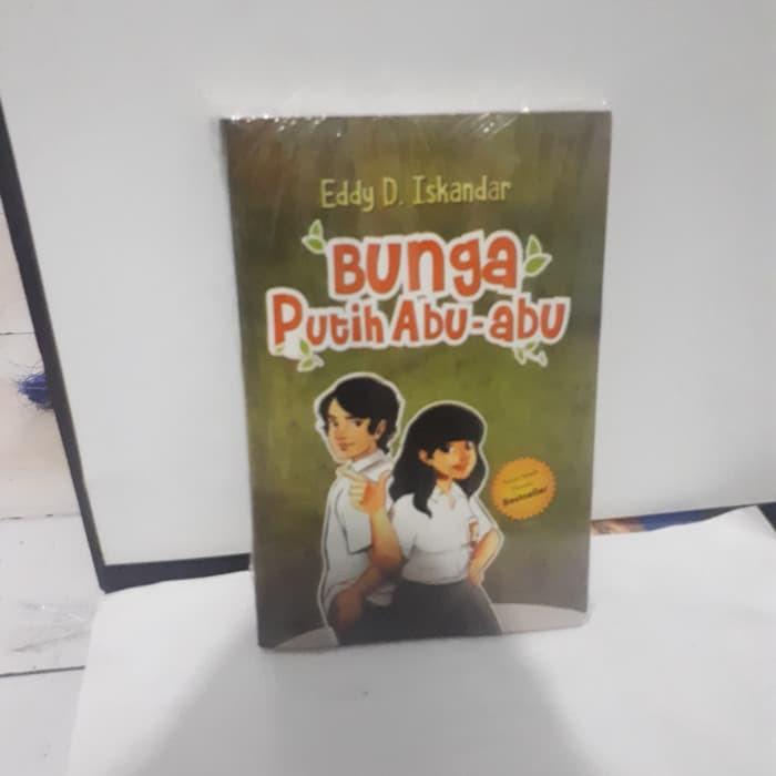 Buku Novel Bunga Putih Abu Abu By Eddy Iskandar Shopee Indonesia