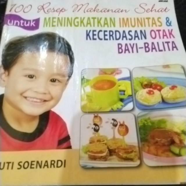 100 Resep Makanan Sehat Meningkatkan Kecerdasan Otak Bayi Dan Balita Shopee Indonesia
