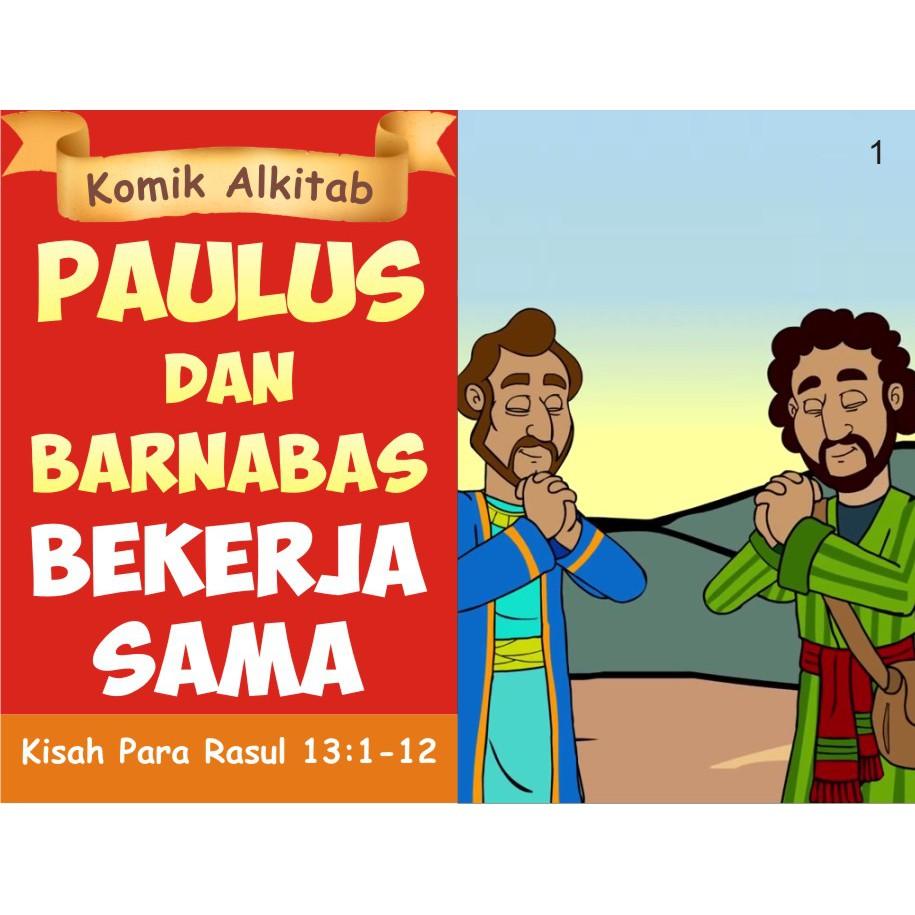 PAULUS DAN BARNABAS BEKERJASAMA Buku Komik Cerita Alkitab Anak Sekolah Minggu