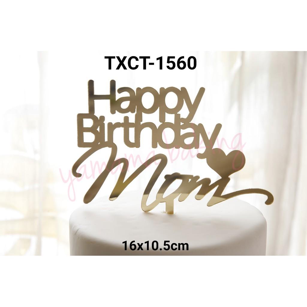 Txct 1560 Cake Topper Tulisan Acrylic Akrilik Happy Birthday Mom Gold Shopee Indonesia