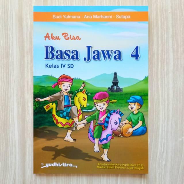 Buku Bahasa Jawa Aku Bisa Basa Jawa Sd Kelas 4 Kurikulum 2013 Shopee Indonesia
