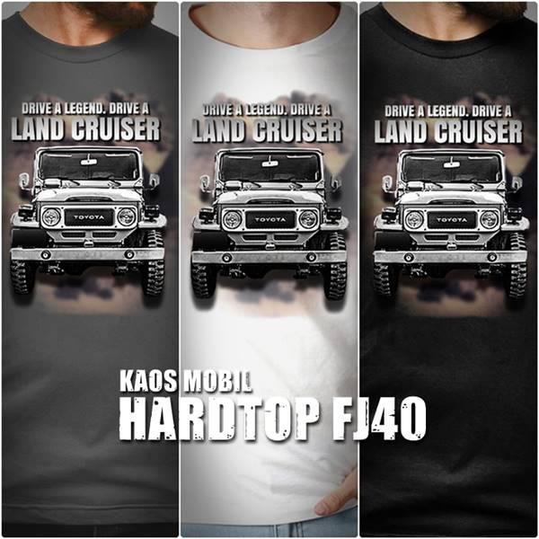 Baju Kaos MOBIL TOYOTA HARDTOP Land Cruiser DRIVE A LEGEND DRIVE LAND CRUISER FJ40 BJ40 Otomotif