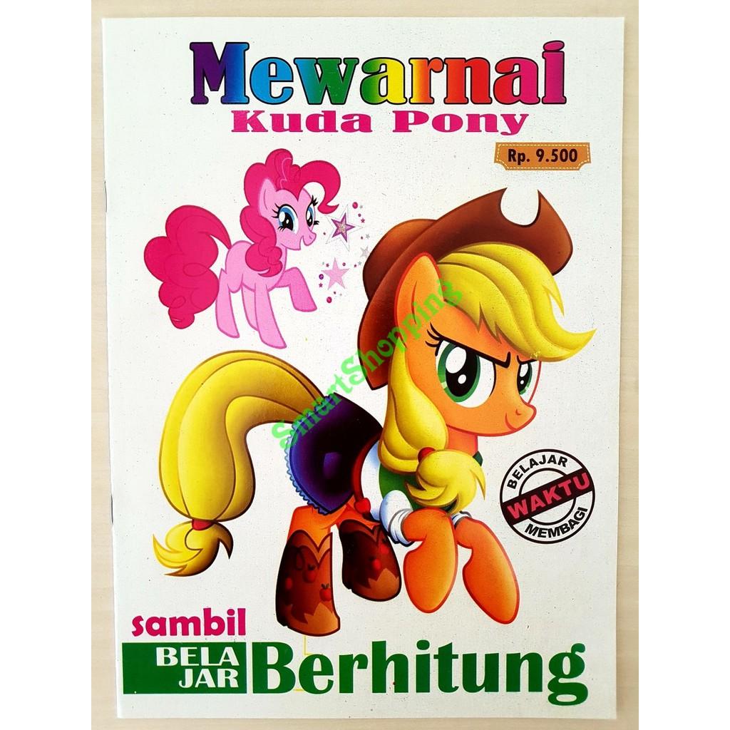 Buku Mewarnai Kuda Pony Sambil Belajar Berhitung Little Pony Kuda Poni Shopee Indonesia