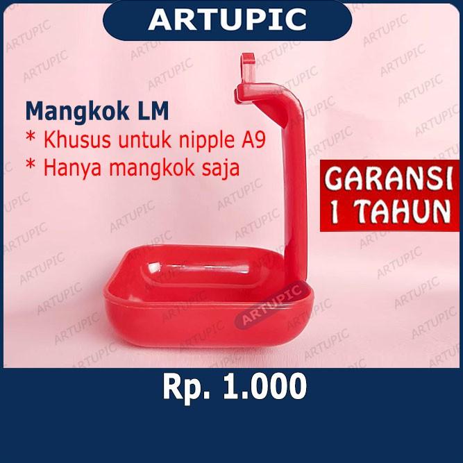 Mangkok LM untuk nipple nipel nepel ayam A9