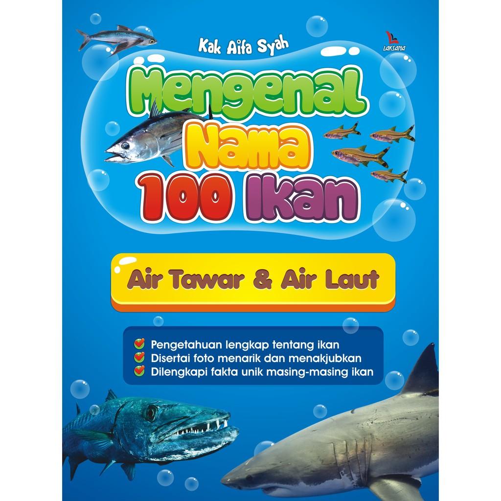 Buku Mengenal Nama 100 Ikan Air Tawar Dan Air Laut Laksana Shopee Indonesia