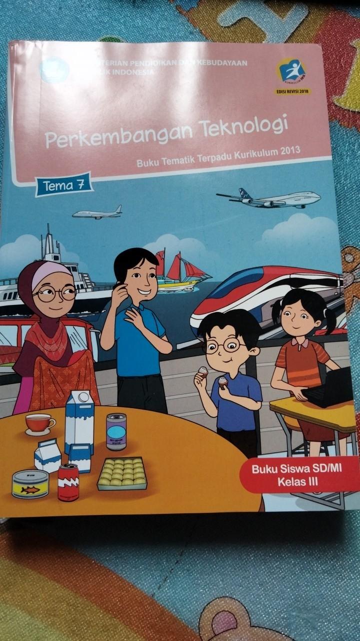 Buku Tematik Sd Kelas 3 Tema 7 Perkembangan Teknologi Revisi 2018 Terbaru Shopee Indonesia