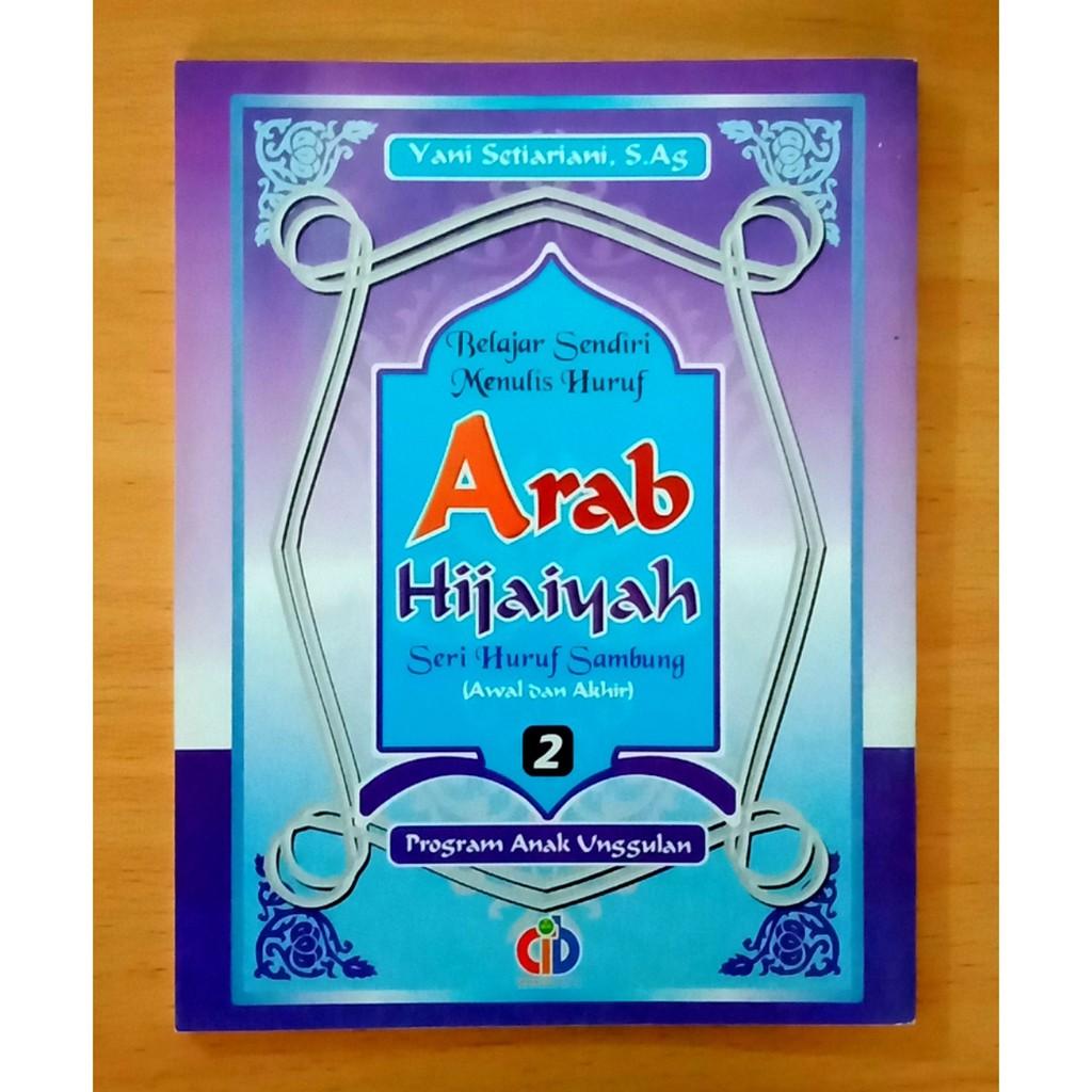Buku Islami ANAK Latihan Belajar Sendiri Menulis Huruf ARAB HIJAIYAH Seri Huruf Sambung Jilid 2