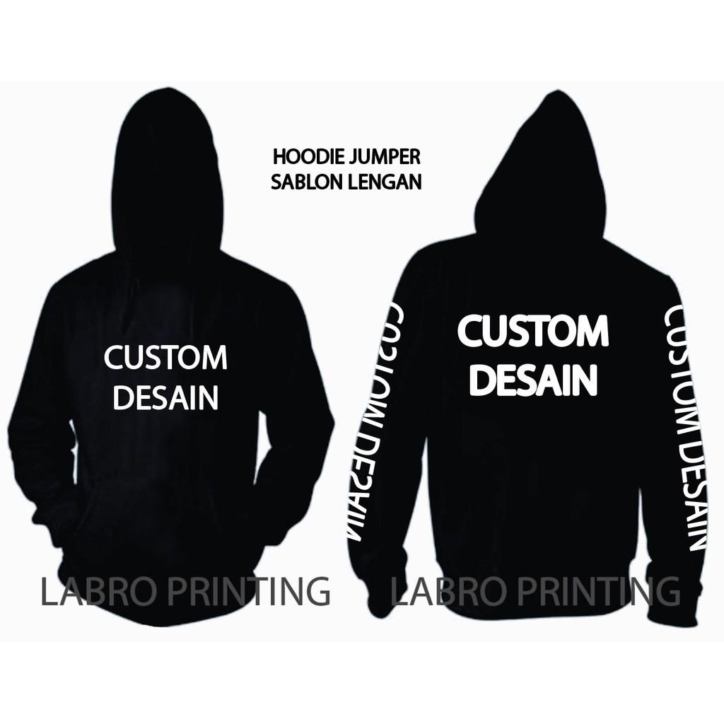 Sablon Hoodie Jumper Custom Murah Depan Belakang Lengan Shopee Indonesia