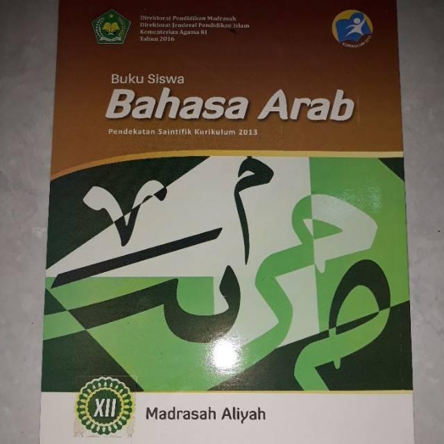 Bahasa Arab Xii 12 Madrasah Aliyah Ma Buku Siswa Kurikulum 2013 K13 Kemenag Shopee Indonesia