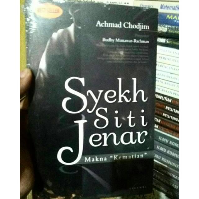 Syekh Siti Jenar Makna Kematian Achmad Chodjim Buku Original
