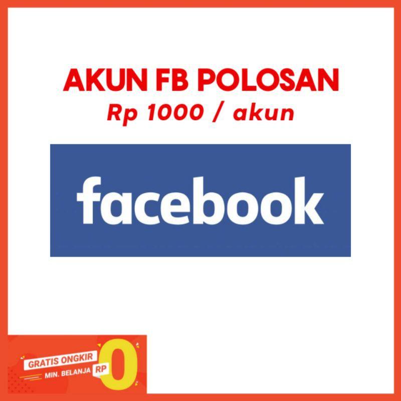 Jual Akun Facebook polos Rp 500 - JUAL AKUN FB KOSONG