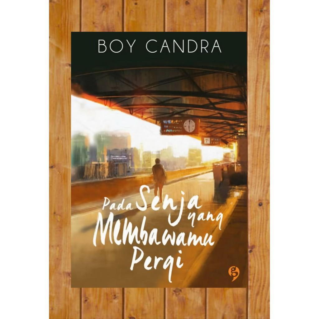 NOVEL MURAH | PADA SENJA YANG MEMBAWAMU PERGI | BOY CANDRA | Shopee Indonesia
