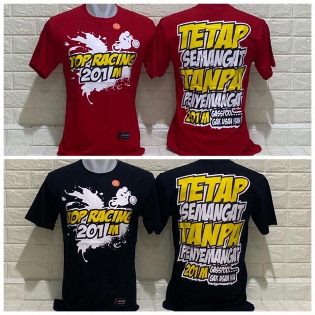 Kaos Kata Kata Top Racing 201m Tetap Semangat Shopee Indonesia
