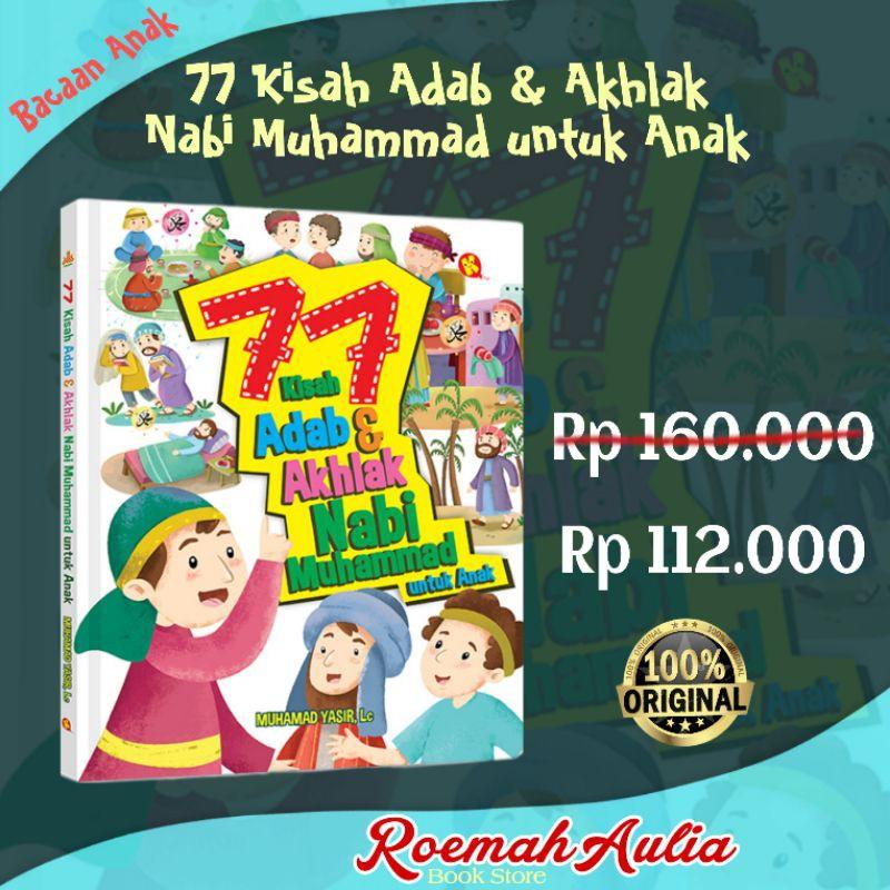 77 Kisah Adab & Akhlak Nabi Muhammad untuk Anak