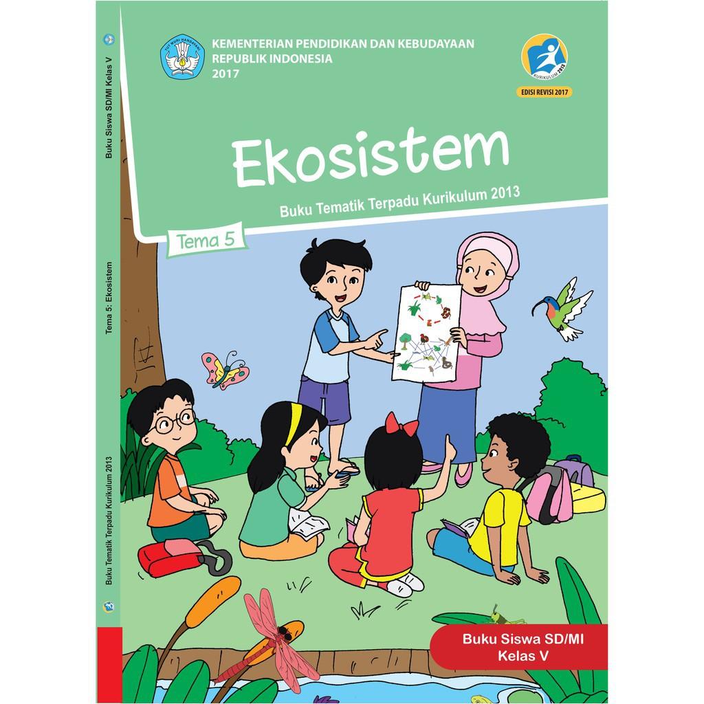 Buku Tematik Sd Kelas 5 Tema 5 Ekosistem K13 Revisi Shopee Indonesia