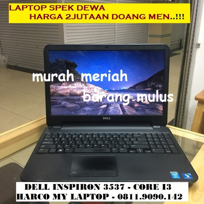 Laptop Dell Inspiron 3537 / core i3-4010U / LAPTOP 2 JUTAAN, mulus bgt