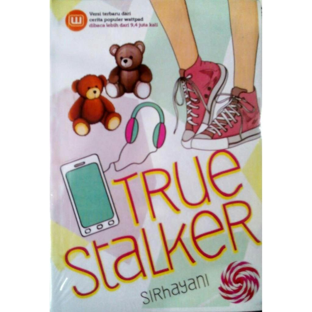 Novel True Stalker Sirhayani Wattpad Best Seller Shopee
