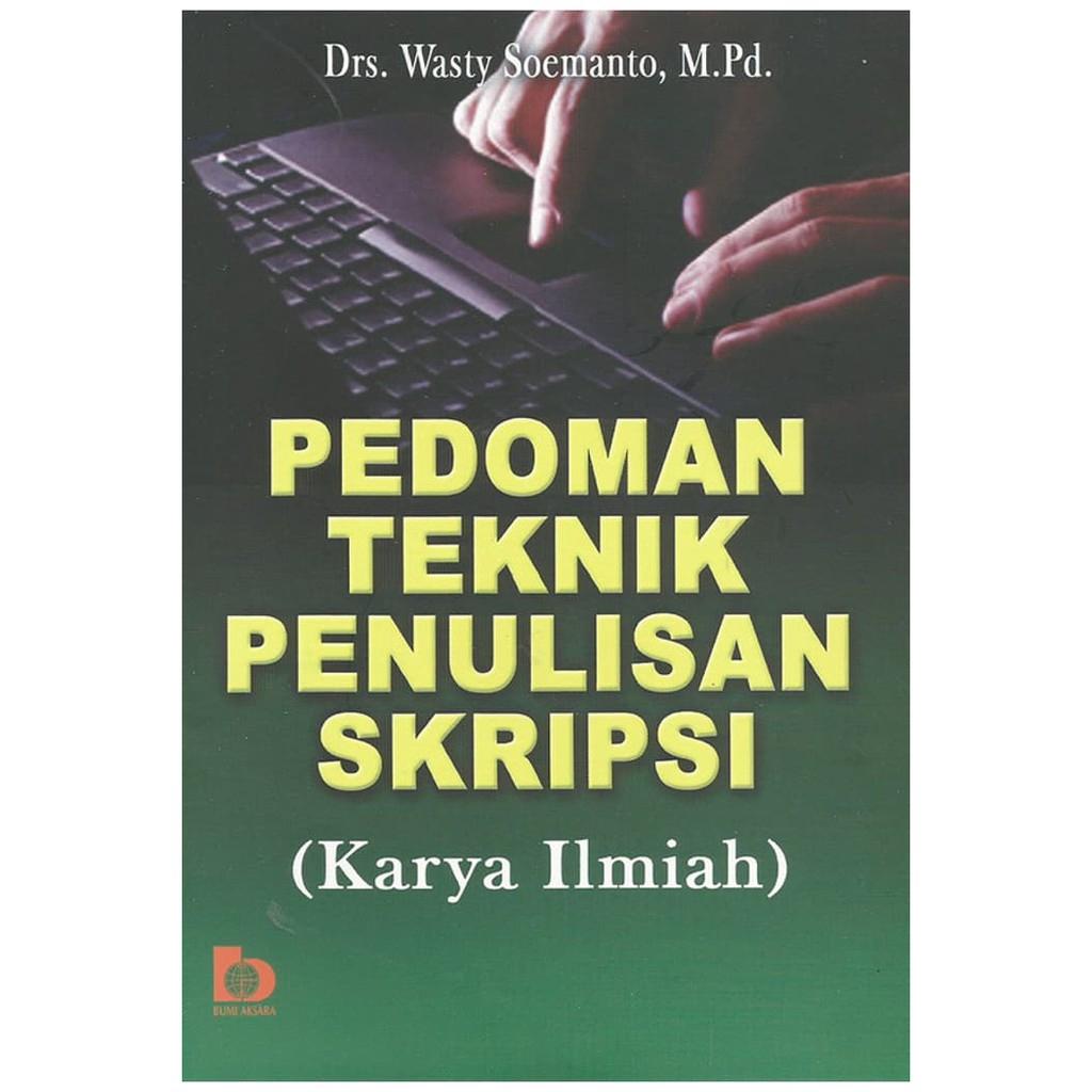 Pedoman Teknik Penulisan Skripsi Karya Ilmiah Wasty Soemanto Shopee Indonesia