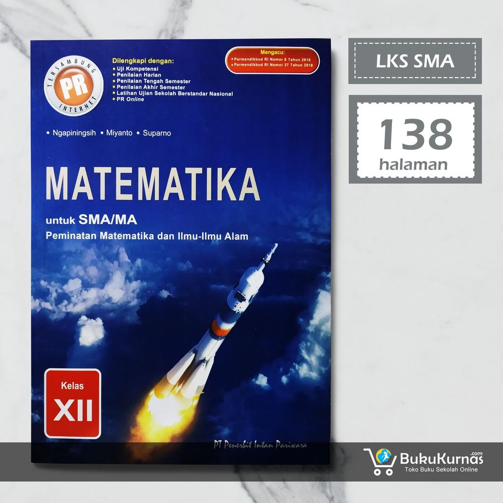 Buku Lks Matematika Kelas 12 Peminatan K13 Intan Pariwara Shopee Indonesia
