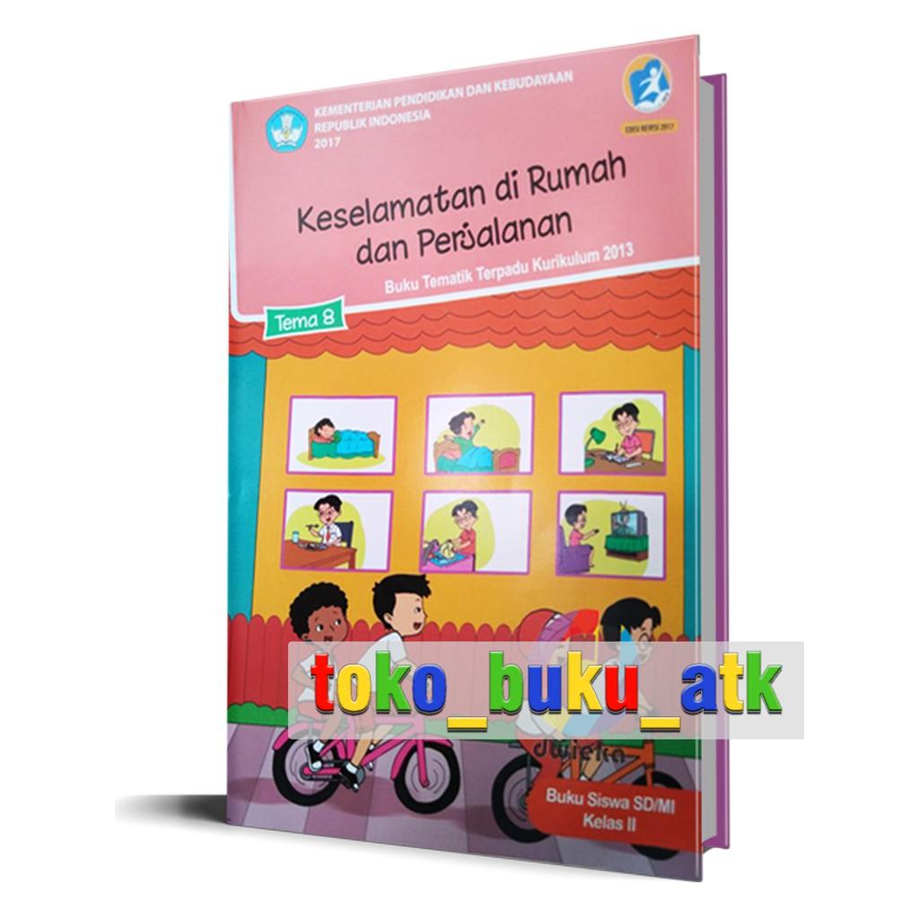 Buku Tema 8 Kelas 2 Keselamatan Dirumah Dan Perjalanan