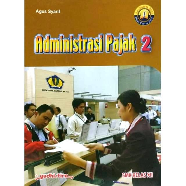 Administrasi Pajak 2 Smk Mak Kelas Xii Kurikulum 2013 Edisi Revisi 2017 Shopee Indonesia