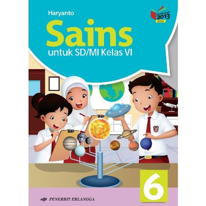 Buku Sekolah Erlangga Sains Untuk Sd Mi Kelas 6 K13 Revisi Haryanto Shopee Indonesia