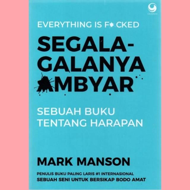 Segala Galanya Ambyar Mark Manson Shopee Indonesia