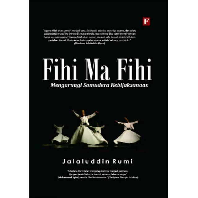 Fihi Ma Fihi Mengarungi Samudera Kebijaksanaan Karya Jalaluddin Rumi Ramadhanovmedia