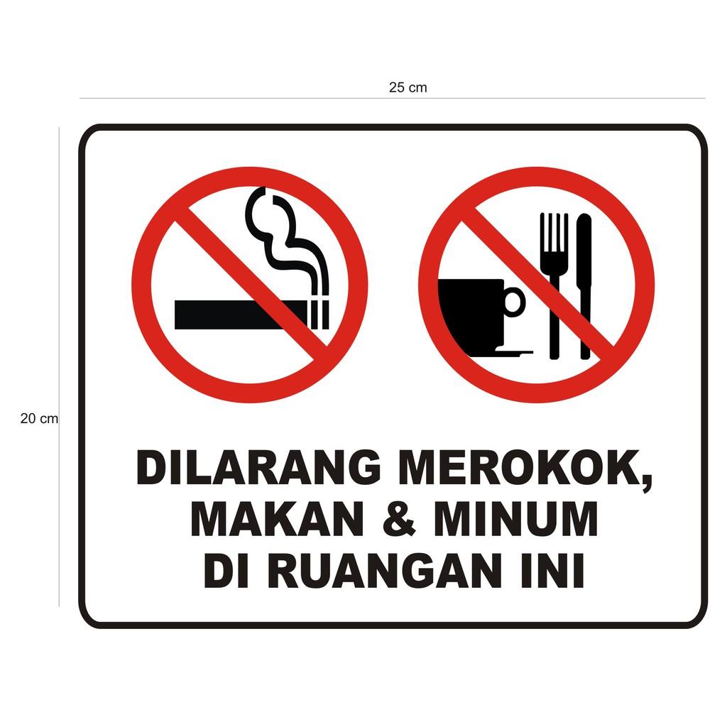 Stiker Dilarang Merokok Makan Minum Di Ruangan Ukuran 25 X 20 Cm Shopee Indonesia