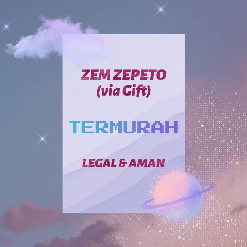 TERMURAH ZEM ZEPETO LEGAL AMAN VIA GIFT FAST