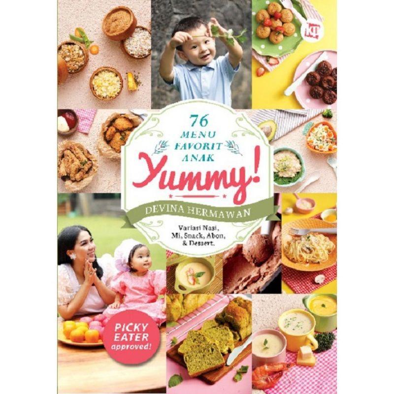 Yummy : 76 Menu Favorit Anak - Devina Hermawan