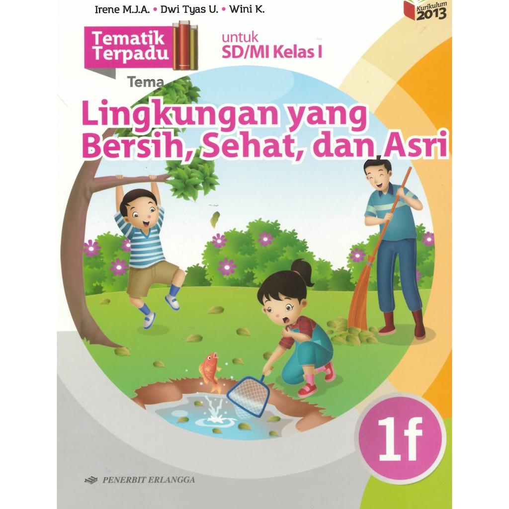 Tematik Terpadu Lingkungan Bersih Sehat Asri 1f K13n 0023710471 Shopee Indonesia