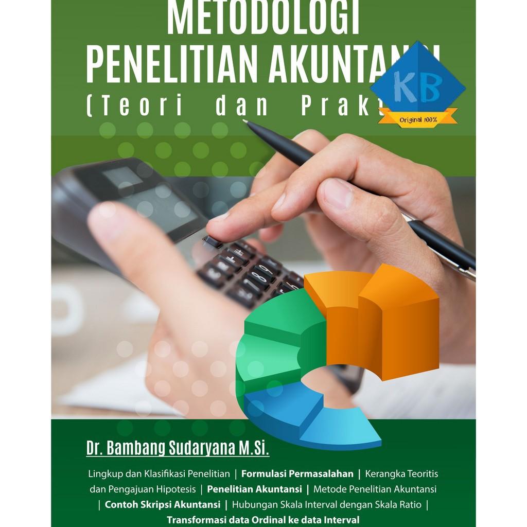 Metodologi Penelitian Akuntansi Teori Dan Praktek Bambang Sudaryana Shopee Indonesia