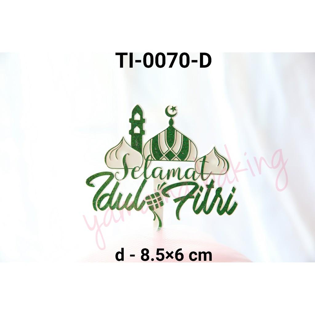 Ti 0070 D Cake Topper Tulisan Selamat Idul Fitri Masjid Hijau