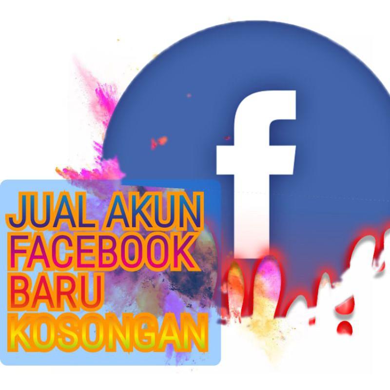 JUAL AKUN FACEBOOK BARU KOSONGAN